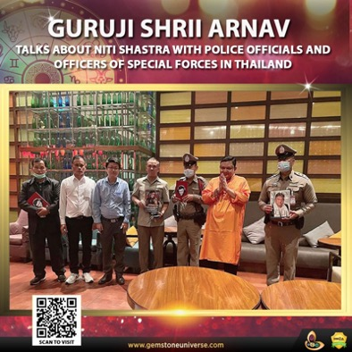 https://www.gemstoneuniverse.com/Guruji-Shrii-Arnav-discusses-protection-Dharma-and-Niti-Shastra-with-police-officers-of-Thailand.html