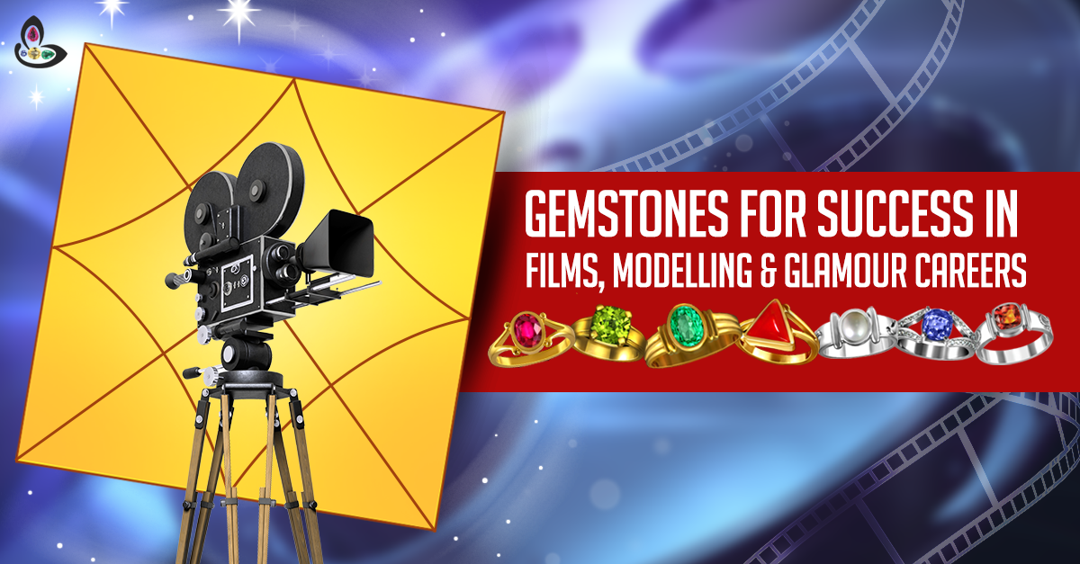 Gemstones for success in Bollywood films & fashion Modelling