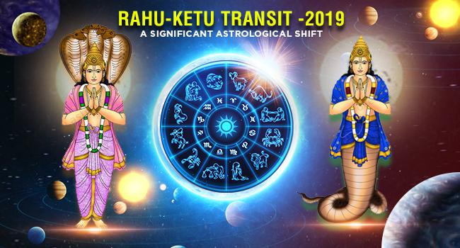 Rahu Ketu Transit 2019-2020-Predictions for all 12 Signs