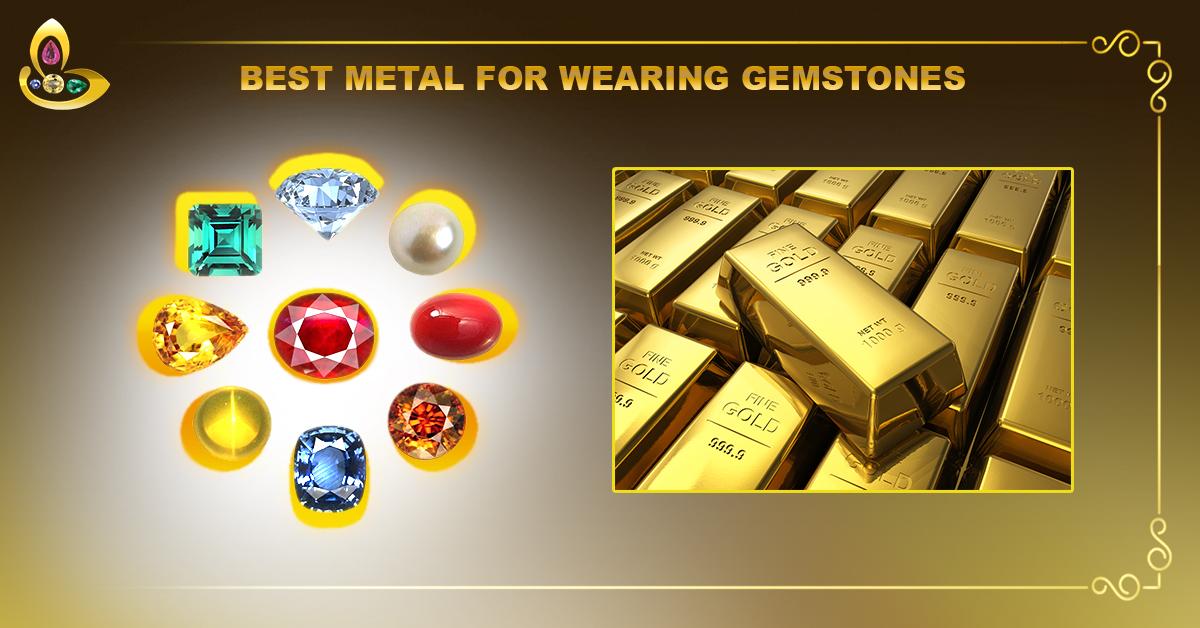 In Which metal to wear Gemstones for Best results